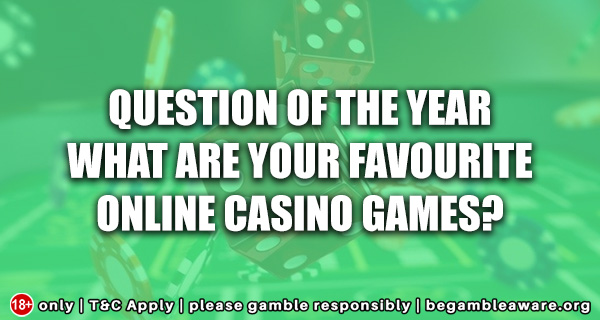 What are your favourite online Casino games?