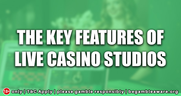 The Key Features of Live Casino Studios