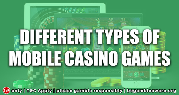 Different types of mobile casino games