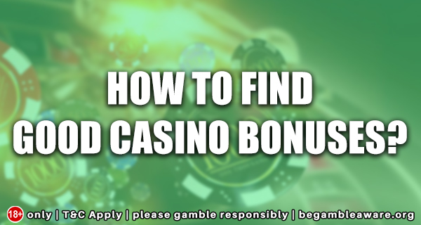 How to find good casino bonuses?