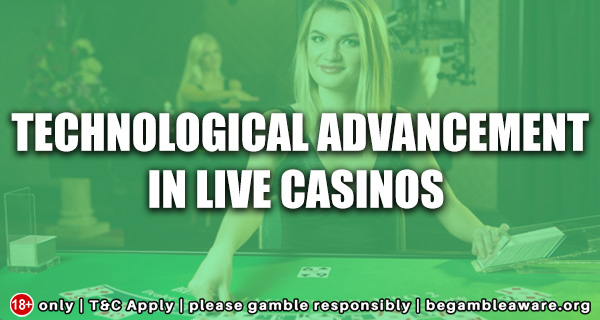 Technological Advancement in Live Casinos