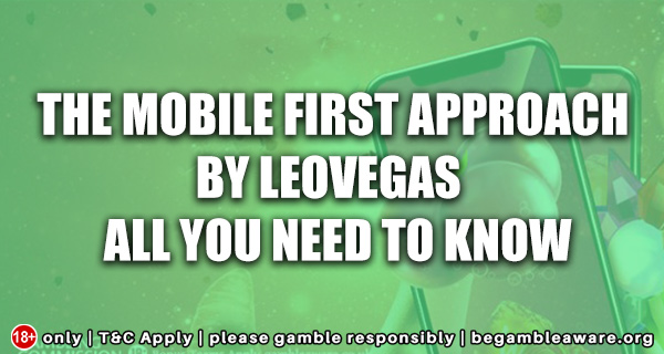 The-mobile-first-approach-by-LeoVegas---All-you-need-to-know