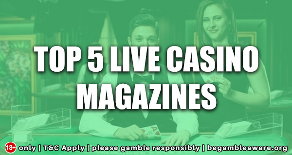 Top 5 Live Casino Magazines