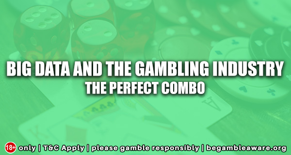 Big-Data-and-the-Gambling-Industry-The-Perfect-Combo