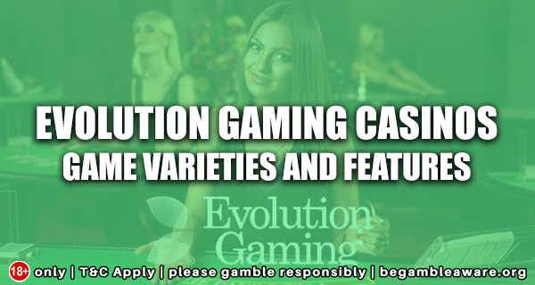 Evolution-Gaming-Casinos-Game-Varieties-and-Features