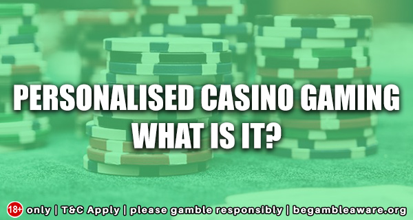 Personalised-Casino-Gaming-What-is-it