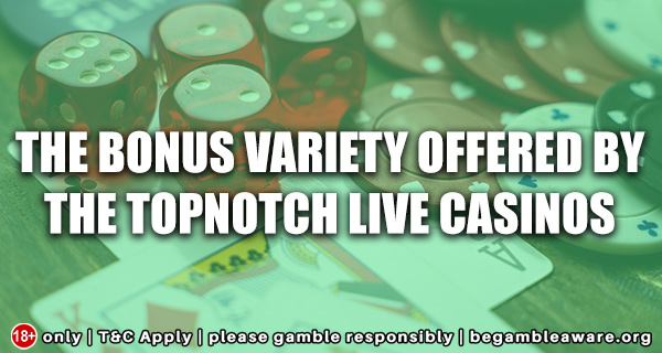 The-Bonus-Variety-Offered-by-the-Topnotch-Live-Casinos