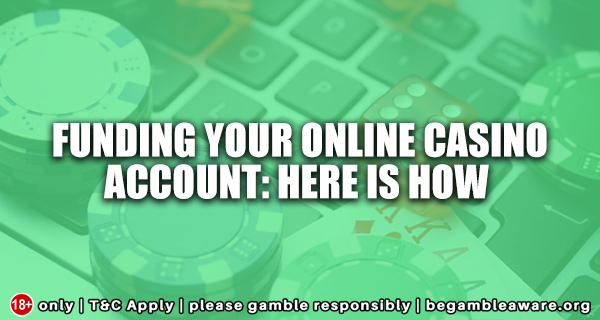 Funding-Your-Online-Casino-Account-Here-is-how