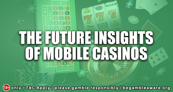 The-Future-Insights-of-Mobile-Casinos