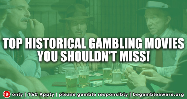 Top Historical Gambling Movies you shouldn't miss!