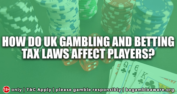 How-Do-UK-Gambling-and-Betting-Tax-Laws-Affect-Players