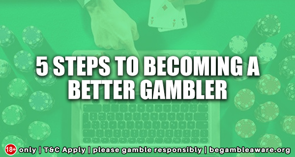 5-Steps-to-Becoming-a-Better-Gambler