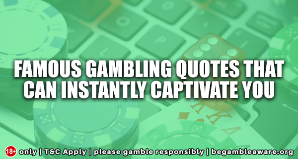 Famous-Gambling-Quotes-that-can-instantly-captivate-you