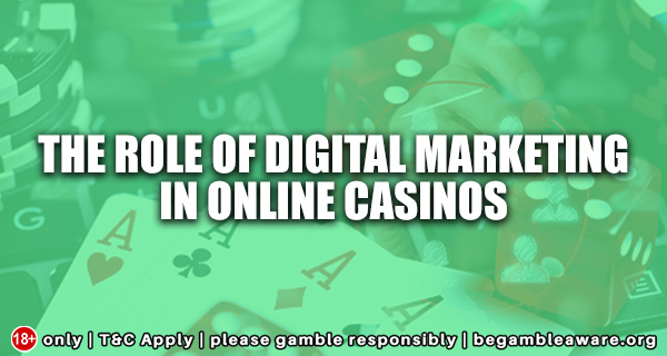 The role of Digital Marketing in online casinos