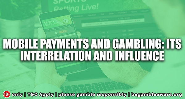 Mobile Payments and Gambling: Its interrelation and influence