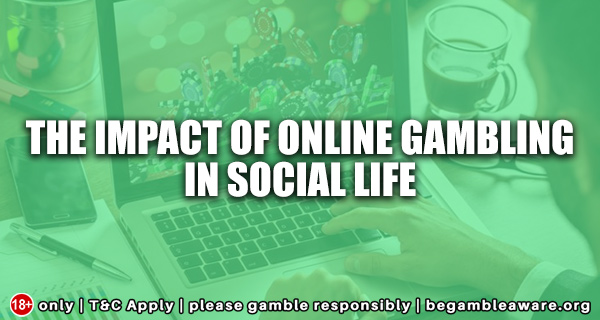 The impact of online gambling in social life